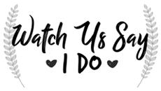 Watch Us Say I Do