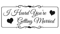 I Heard You're Getting Married
