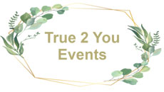 True 2 You Events