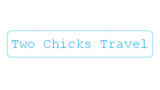 Two Chicks Travel